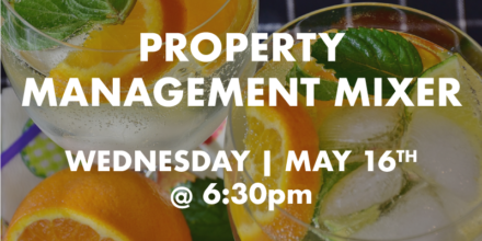 IT'S OUR FIRST EVER…PROPERTY MANAGEMENT MIXER!