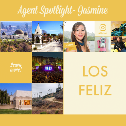 AGENT SPOTLIGHT | MEET OUR LOS FELIZ AGENT, JASMINE!