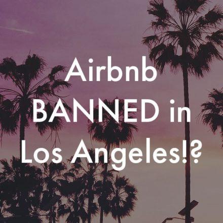 LA CRACKS DOWN ON AIRBNB REGULATIONS