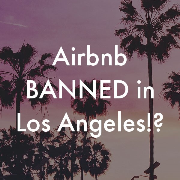 LA CRACKS DOWN ON AIRBNB REGULATIONS