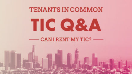 TIC Q&A | Can I Rent My TIC Unit?